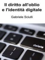 Il diritto all'oblio e l'identità digitale
