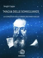 Magia delle Somiglianze. La conquista dello spazio secondo Galilei.