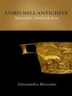 L'oro nell'antichità: materiale, storia ed arte