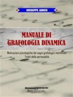 Manuale di Grafologia dinamica: Motivazioni psicologiche dei segni grafologici morettiani, Tratti della personalità