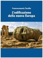 L'edificazione della nuova Europa