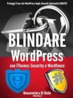 Blindare WordPress con iThemes Security e Wordfence