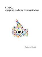 C.M.C. Computer mediated communication