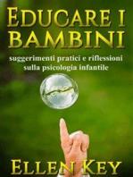 Educare i bambini - suggerimenti pratici e riflessioni sulla psicologia infantile