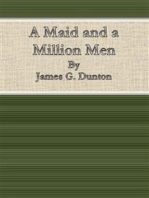 A Maid and a Million Men By James G. Dunton