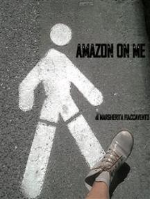 Amazon on me