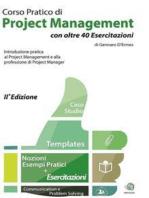 Corso Pratico di Project Management con oltre 40 Esercitazioni: Introduzione pratica al Project Management e alla professione del Project Manager