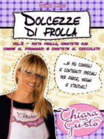 Dolcezze di frolla - Volume 3 - Pasta frolla, crostate con crema al formaggio e crostate al cioccolato