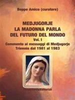 Medjugorje - la Madonna parla del futuro del mondo