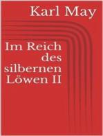 Im Reich des silbernen Löwen II