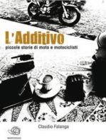 L'Additivo - Piccole storie di moto e motociclisti