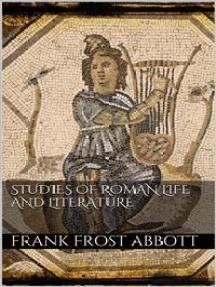 Studies of Roman Life and Literature