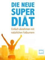 Die neue Super-Diät