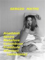 Aneddoti - Satire - Metafore - Calembour - Freddure - Aforismi (selezione)