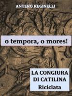 o tempora, o mores ! La congiura di Catilina riciclata