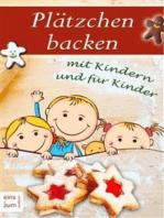 Plätzchen backen mit Kindern und für Kinder. Die große Weihnachtsbäckerei für die ganze Familie
