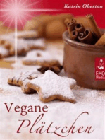 Vegane Plätzchen - Vegan backen, himmlisch genießen