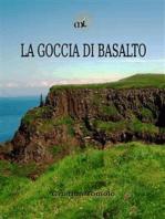 La goccia di basalto