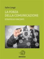 La Forza della Comunicazione - Strategie vincenti