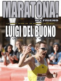 """Maratona! My friend - """"La nuova sfida di un ragazzo qualunque"""""""