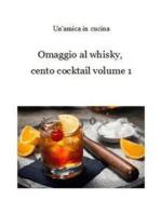 Omaggio al whisky, cento cocktail