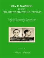 Cia e Nazisti uniti per destabilizzare l'Italia