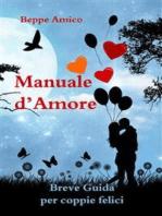 Manuale d'amore - Breve Guida per coppie felici