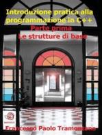 Introduzione pratica alla programmazione in C++ - Parte Prima