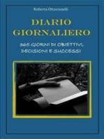 Diario Giornaliero, 365 giorni di obiettivi, decisioni e successi