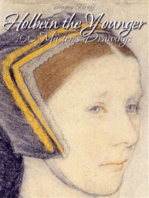 Holbein the Younger: 100 Master's Drawings