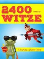 2400 neue Witze - Lachen ohne Ende. Das große Witzebuch für die XXL-Portion Humor (Illustrierte deutsche Ausgabe)