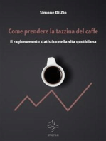 Come prendere la tazzina del caffè. Il ragionamento statistico nella vita quotidiana