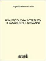 Una psicologa interpreta il Vangelo di S. Giovanni