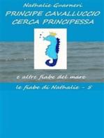 Principe Cavalluccio cerca principessa (illustrato)