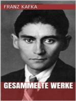 Franz Kafka - Gesammelte Werke