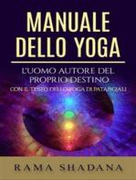 Manuale dello yoga - L'uomo autore del proprio destino