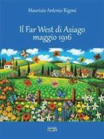 Il Far West di Asiago maggio 1916