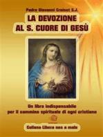 La Devozione al S.Cuore di Gesù - Un libro indispensabile per il cammino spirituale di ogni cristiano