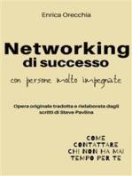Networking di successo con persone molto impegnate