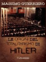 Le origini del totalitarismo di Hitler