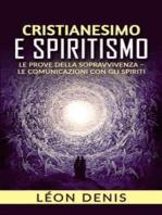 Cristianesimo e spiritismo - le prove della sopravvivenza - le comunicazioni con gli spiriti