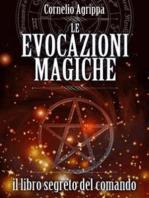 Le Evocazioni Magiche - Il Libro Segreto del Comando