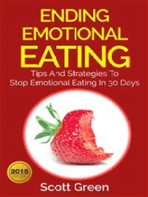 Ending Emotional Eating : Tips And Strategies To Stop Emotional Eating In 30 Days