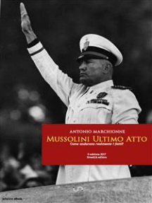 Mussolini Ultimo Atto 1945