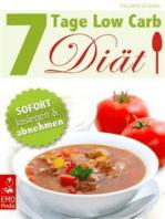 7 Tage Low Carb Diät - Sofort loslegen und abnehmen ohne Kohlenhydrate