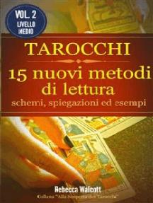 Tarocchi: 15 nuovi metodi di lettura