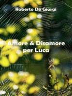 Amore & Disamore per Luca