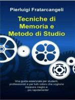 Tecniche di Memoria e Metodo di Studio