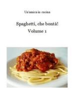 Spaghetti, che bontà! Volume 1
