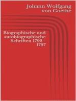 Biographische und autobiographische Schriften 1792 - 1797